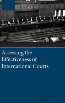 Assessing the Effectiveness of International Courts, Hardback Book