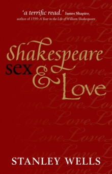 Shakespeare, Sex, and Love, Paperback / softback Book