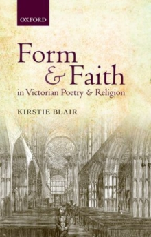 Form and Faith in Victorian Poetry and Religion, Hardback Book