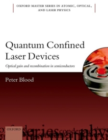 Quantum Confined Laser Devices : Optical gain and recombination in semiconductors, Paperback / softback Book