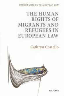 The Human Rights of Migrants and Refugees in European Law, Hardback Book