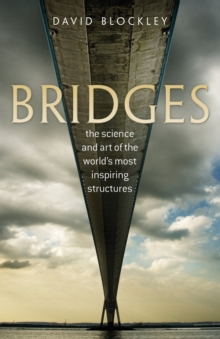 Bridges : The science and art of the world's most inspiring structures, Paperback Book