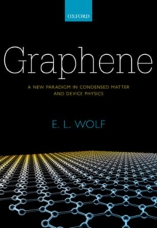 Graphene : A New Paradigm in Condensed Matter and Device Physics, Hardback Book