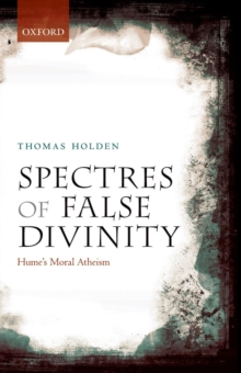 Spectres of False Divinity : Hume's Moral Atheism, Paperback / softback Book