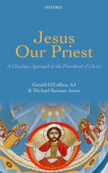 Jesus Our Priest : A Christian Approach to the Priesthood of Christ, Paperback / softback Book