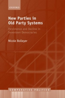 New Parties in Old Party Systems : Persistence and Decline in Seventeen Democracies, Hardback Book