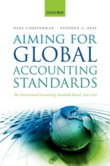 Aiming for Global Accounting Standards : The International Accounting Standards Board, 2001-2011, Hardback Book