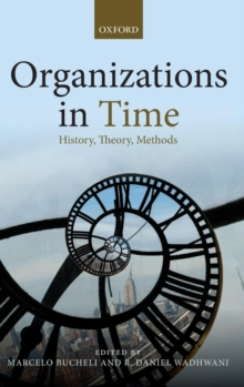 Organizations in Time : History, Theory, Methods, Hardback Book