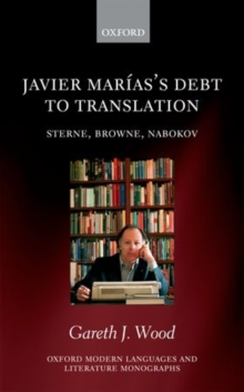 Javier Marias's Debt to Translation : Sterne, Browne, Nabokov, Hardback Book