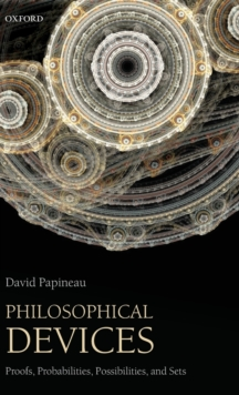Philosophical Devices : Proofs, Probabilities, Possibilities, and Sets, Hardback Book