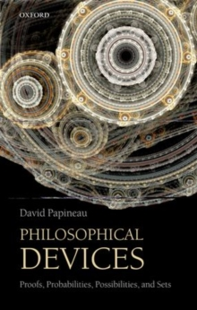 Philosophical Devices : Proofs, Probabilities, Possibilities, and Sets, Paperback Book