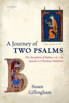 A Journey of Two Psalms : The Reception of Psalms 1 and 2 in Jewish and Christian Tradition, Hardback Book