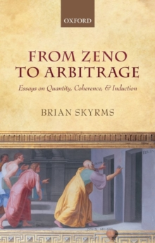 From Zeno to Arbitrage : Essays on Quantity, Coherence, and Induction, Hardback Book