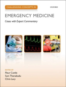 Challenging Concepts in Emergency Medicine : Cases with Expert Commentary, Paperback / softback Book