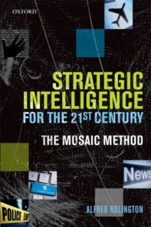Strategic Intelligence for the 21st Century : The Mosaic Method, Paperback Book