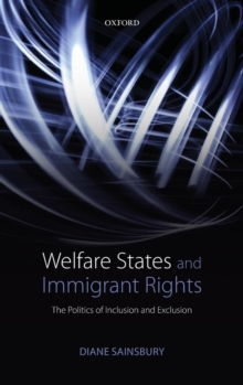 Welfare States and Immigrant Rights : The Politics of Inclusion and Exclusion, Hardback Book