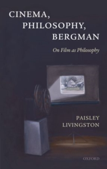 Cinema, Philosophy, Bergman : On Film as Philosophy, Paperback / softback Book