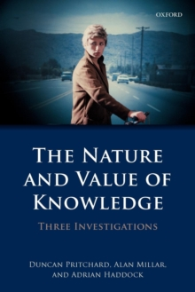 The Nature and Value of Knowledge : Three Investigations, Paperback / softback Book