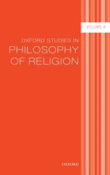 Oxford Studies in Philosophy of Religion Volume 4, Paperback / softback Book