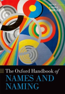 The Oxford Handbook of Names and Naming, Hardback Book