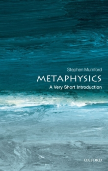 Metaphysics: A Very Short Introduction, Paperback Book