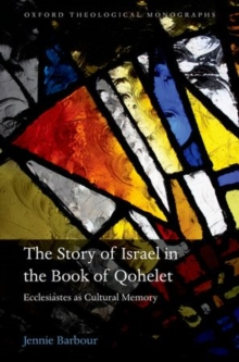 The Story of Israel in the Book of Qohelet : Ecclesiastes as Cultural Memory, Hardback Book