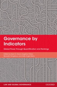 Governance by Indicators : Global Power through Quantification and Rankings, Hardback Book