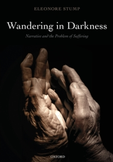 Wandering in Darkness : Narrative and the Problem of Suffering, Paperback Book