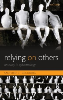 Relying on Others : An Essay in Epistemology, Paperback / softback Book