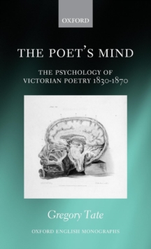 The Poet's Mind : The Psychology of Victorian Poetry 1830-1870, Hardback Book