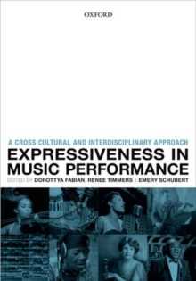 Expressiveness in music performance : Empirical approaches across styles and cultures, Hardback Book