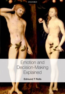 Emotion and Decision-making Explained, Hardback Book