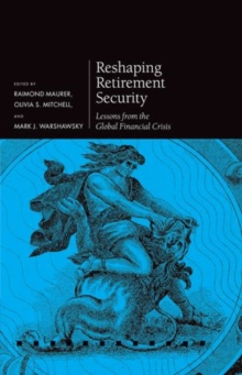 Reshaping Retirement Security : Lessons from the Global Financial Crisis, Hardback Book