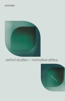 Oxford Studies in Normative Ethics, Volume 2, Paperback / softback Book