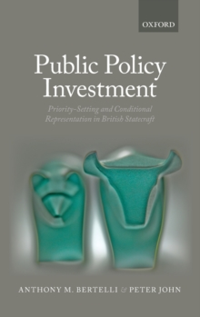 Public Policy Investment : Priority-Setting and Conditional Representation In British Statecraft, Hardback Book