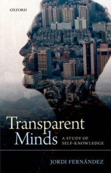 Transparent Minds : A Study of Self-Knowledge, Hardback Book