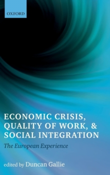 Economic Crisis, Quality of Work, and Social Integration : The European Experience, Hardback Book