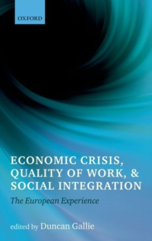 Economic Crisis, Quality of Work, and Social Integration : The European Experience, Paperback / softback Book