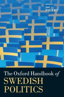 The Oxford Handbook of Swedish Politics, Hardback Book