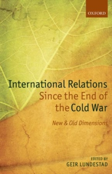 International Relations Since the End of the Cold War : New and Old Dimensions, Hardback Book