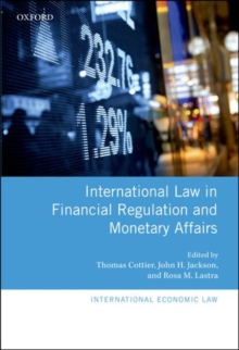 International Law in Financial Regulation and Monetary Affairs, Hardback Book