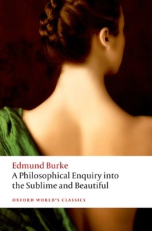 A Philosophical Enquiry into the Origin of Our Ideas of the Sublime and the Beautiful, Paperback Book