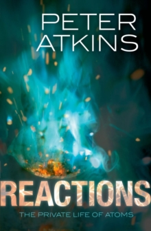 Reactions : The Private Life of Atoms, Paperback Book