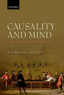 Causality and Mind : Essays on Early Modern Philosophy, Hardback Book