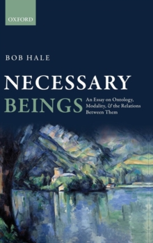 Necessary Beings : An Essay on Ontology, Modality, and the Relations Between Them, Hardback Book