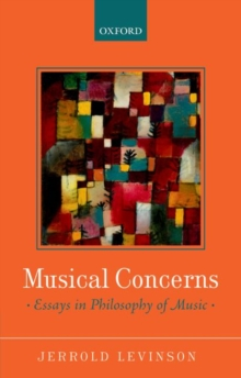 Musical Concerns : Essays in Philosophy of Music, Paperback / softback Book