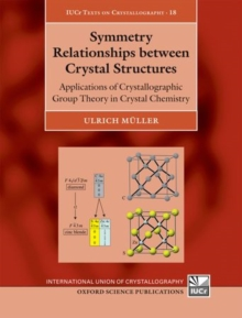 Symmetry Relationships between Crystal Structures : Applications of Crystallographic Group Theory in Crystal Chemistry, Hardback Book