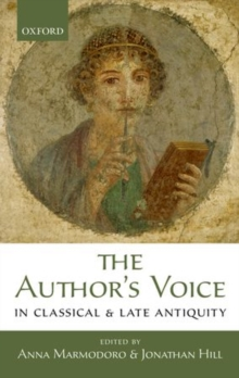 The Author's Voice in Classical and Late Antiquity, Hardback Book