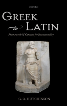 Greek to Latin : Frameworks and Contexts for Intertextuality, Hardback Book