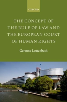 The Concept of the Rule of Law and the European Court of Human Rights, Hardback Book